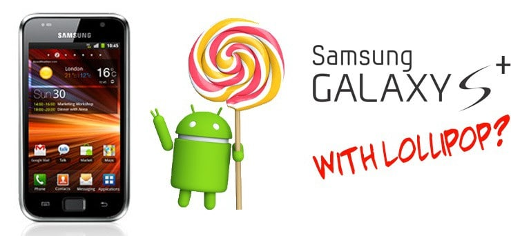 samsung-galaxy-s-plus-android-5-0-lollipop